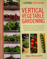 Vertical Garden Vegetables by Vertical Vegetable Gardening