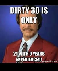 Happy Birthday 30 Meme - dirty 30 happy birthday meme pinterest happy birthday meme