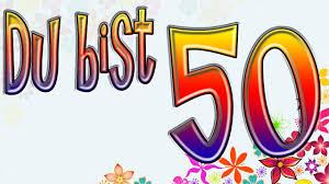 sprüche zum 50 geburtstag kostenlos 50 geburtstag lustig 50 geburtstag lustig zum 50 geburtstag