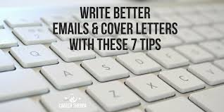 write better emails and cover letters with these 7 tips career