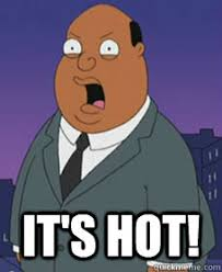 Its Hot Meme - it s hot family guy weather quickmeme