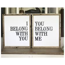 i belong with you you belong with me wood framed signs set of