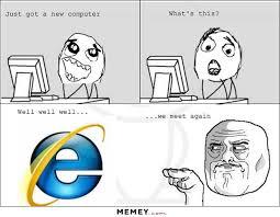 Internet Explorer Meme - internet explorer memes funny internet explorer pictures memey com