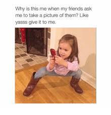 Yasssss Meme - 25 best memes about yasss yasss memes