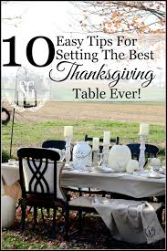 The Best Thanksgiving Ever 10 Easy Tips For Setting The Best Thanksgiving Table Ever Stonegable