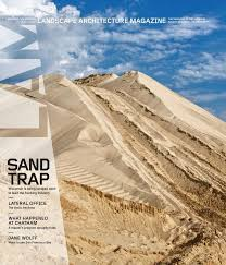 Landscape Architecture Magazine by Press Awards U2014 Laguardia Design Group