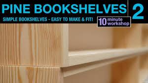 2 of 2 simple pine bookshelves youtube