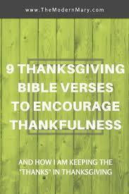 9 thanksgiving bible verses to encourage thankfulness thanksgiving