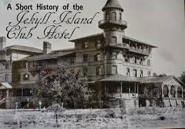 a short history of the jekyll island club hotel cosmos mariners jekyll island club hotel history
