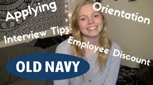 how to get a job at old navy applying interview orientation