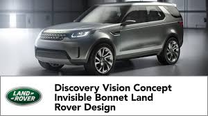 land rover discovery concept land rover design discovery vision concept invisible bonnet youtube
