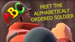 Team Fortress 2 Memes - tf2 meet the soldier but he s talking in an alphabetical order