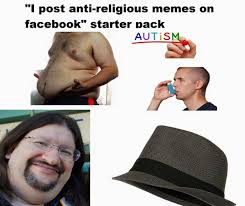 Religion Memes - anti religious memes starter packs know your meme
