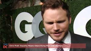 men are now objectified more chris pratt says equality means objectifying men and women youtube