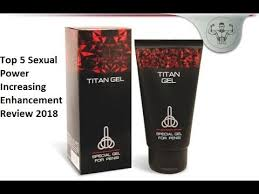 top 5 sexual power increasing enhancement review 2018 titan gel x