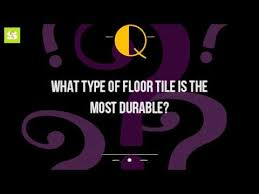 what type of floor tile is the most durable