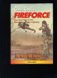 fireforce one man s war in the rhodesian light infantry books fireforce one man s war in the rhodesian light infantry for