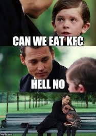 Hell No Meme - can we eat kfc hell no meme