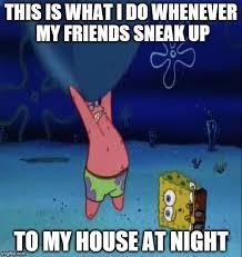 Night Meme - patrick terrified meme sneaking out at night by g strike251 on