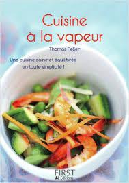 livre cuisine vapeur cuisine vapeur papillote lisez