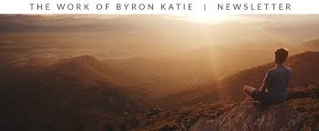 byron katie newsletter the work