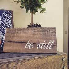 be still reclaimed wood sign rustic wall decor christian wood