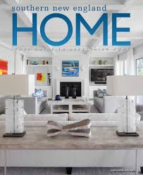 New England Home Interiors Southern New England Home 2016 By Lighthouse Media Solutions Issuu