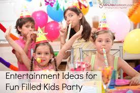 entertainment ideas for fun filled kids party 5 minutes for mom