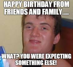 Birthday Wishes Meme - top hilarious unique birthday memes to wish friends relatives