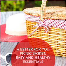picnic basket ideas a better for you picnic basket easy and healthy essentials