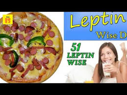 foods to eat leptin diet youtube
