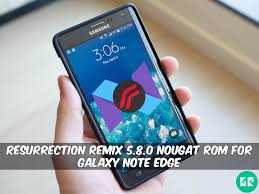 Install Android Nougat On Galaxy Note 8 0 Resurrection Remix N 5 8 0 Nougat Rom For Galaxy Note Edge