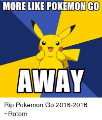 more like po go away rip go 2016 2016 rotom meme on sizzle