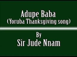 adupe baba yoruba thanksgiving song by jude nnam