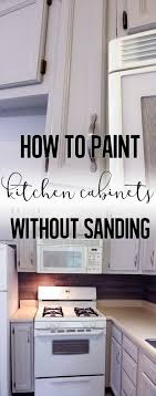 what to use to paint cabinets without sanding how to paint kitchen cabinets without sanding rehab dorks
