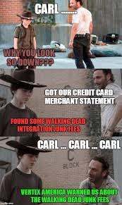 Carl Rick Meme - rick and carl 3 vertex america electronic payment solutions