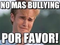 No Al Bullying Memes - no mas bullying dawson meme on memegen