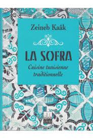 livre de cuisine traditionnelle livre la sofra cuisine traditionnelle tunisienne