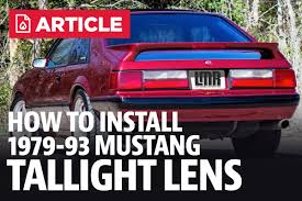 fox body tail lights how to install fox body mustang tail light lens 79 93