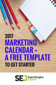 you need this 2017 marketing calendar and free template sej