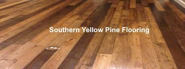 to go back to southern yellow pine flooring the flooring
