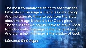 wedding quotes god 7 piper quotes on marriage faithlife