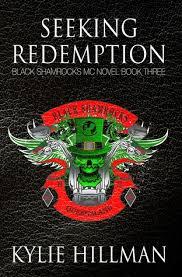 Seeking The Book Seeking Redemption Black Shamrocks Mc 3 By Hillman