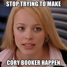 Cory Booker Meme - stop trying to make cory booker happen mean girls meme generator