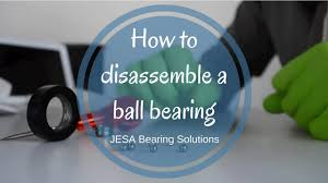 how to disassemble a ball bearing full length youtube