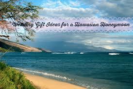 wedding gift honeymoon wedding gift ideas for couples honeymooning in hawaii
