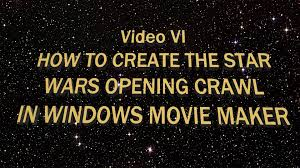membuat intro video dengan movie maker how to create the star wars opening crawl in windows movie maker