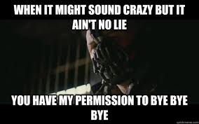 No Lie Meme - badass bane memes quickmeme