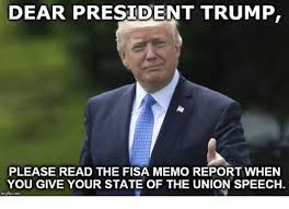 State Of The Union Meme - dear president trump please read the fisa memo report when you
