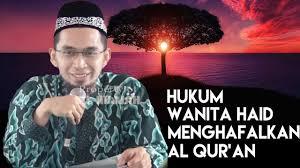 Wanita Datang Bulan Boleh Baca Quran Bolehkah Wanita Haid Menghafal Al Quran Ustadz Adi Hidayat Lc